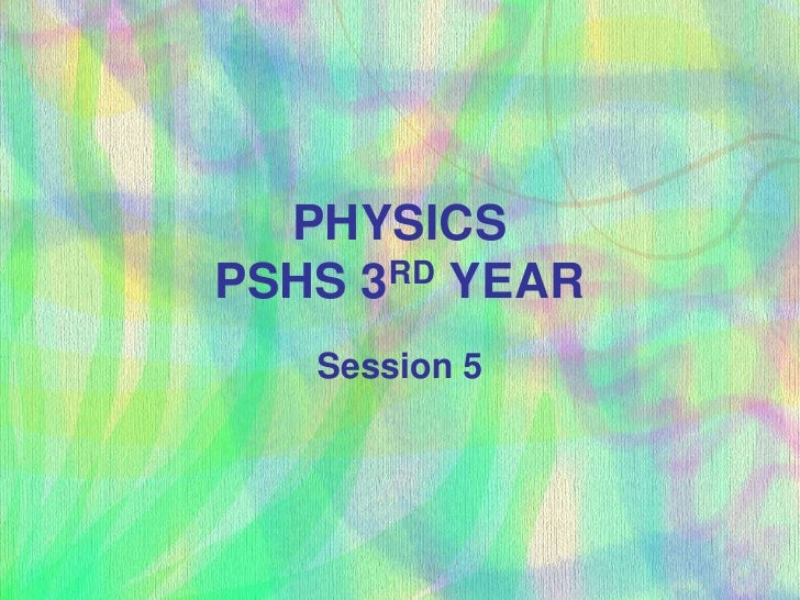 PHYSICSPSHS 3RD YEAR<br />Session 5<br />