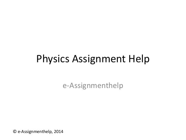 physics assignment help jpg cb  physics assignment help e assignmenthelp © e assignmenthelp