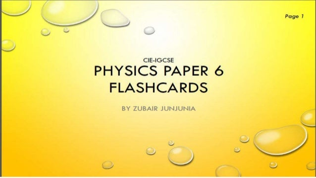 xi ,   CIE-IGCSE  PHYSICS PAPER 6 FLASHCARDS  BY ZUBAIR JUNJUNIA  Page 1