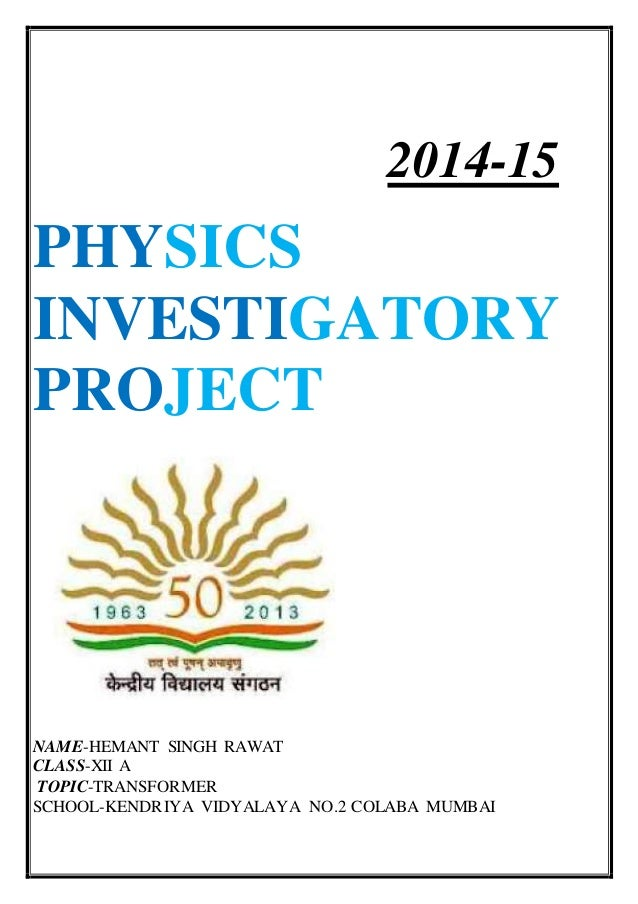 inverstigatory prject in physics Physics investigatory project 2441 words feb 7th, 2013 10 pages sunlight and  concave mirror for cooking researchers: pamatmat, mikaela franchesca.