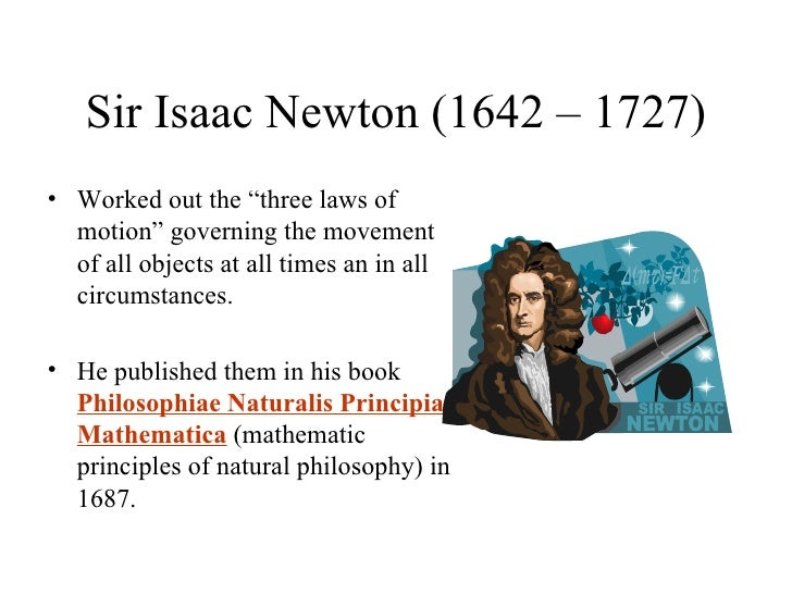 the scientific contributions of isaac newton This note discusses how the scientific contributions by copernicus, galileo and kepler led to newton's discovery of the universal gravitation.