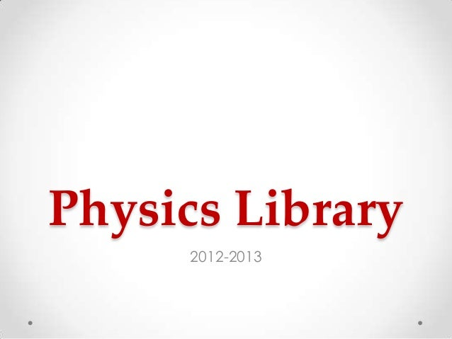 Physics Library2012-2013