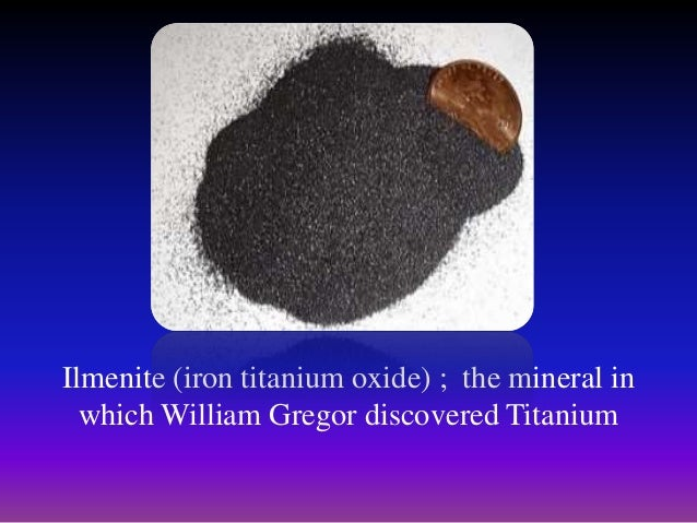 the characteristics of titanium a mineral discovered in 1791 2006-6-29  give the characteristics,occurance,sour  was discovered in england by reverend william gregor in 1791  titanium (mineral concentrate.