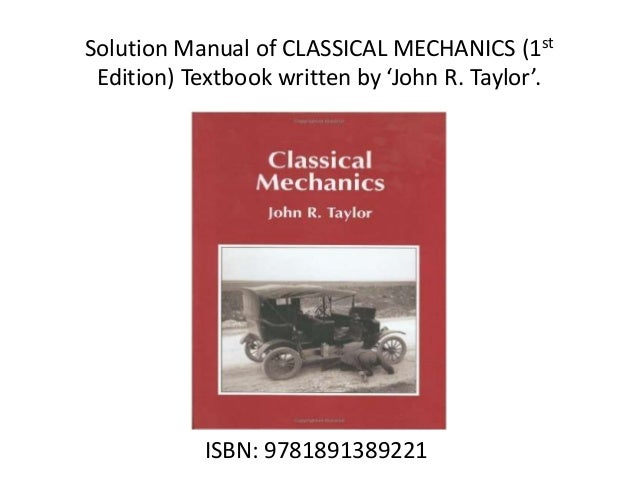 solution manuals of physics textbooks rh slideshare net Taylor Classical Mechanics Chapter 6 Classical Mechanics Taylor Solutions