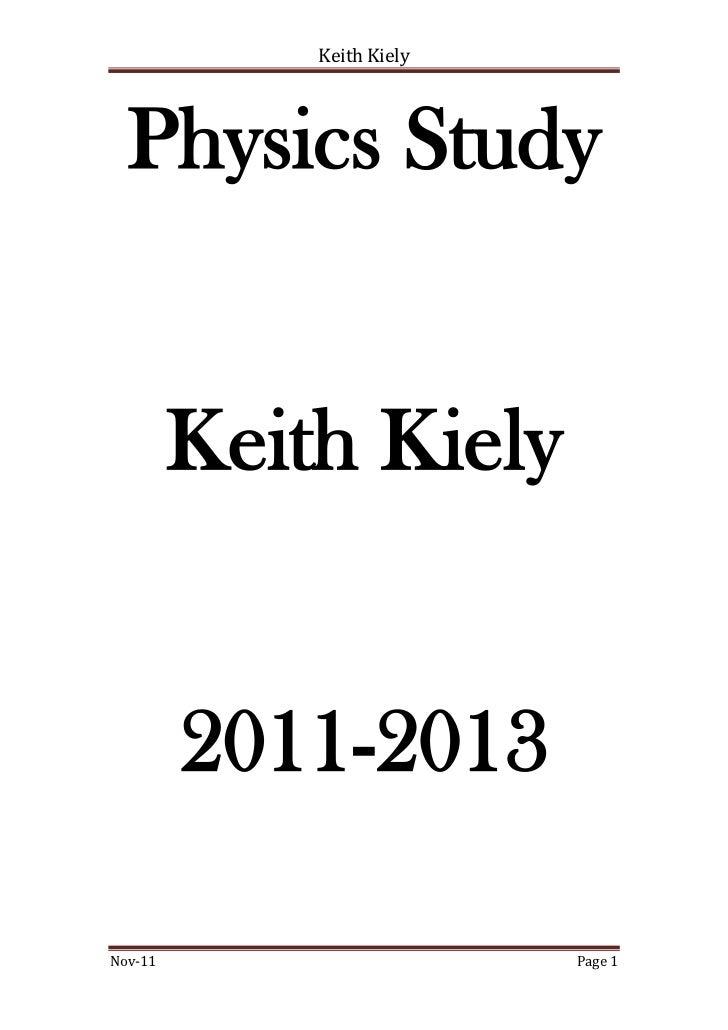 Keith Kiely  Physics Study         Keith Kiely         2011-2013Nov-11                     Page 1