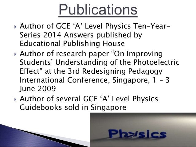  Author of GCE 'A' Level Physics Ten-Year- Series 2014 Answers published by Educational Publishing House  Author of rese...