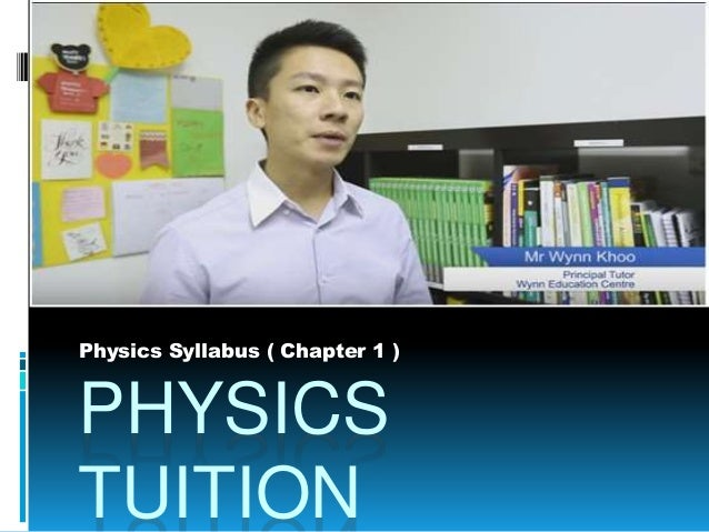 PHYSICS TUITION Physics Syllabus ( Chapter 1 )