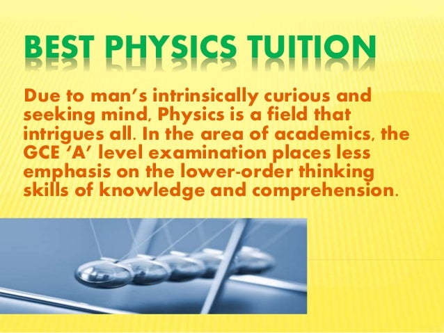 BEST PHYSICS TUITION Due to man's intrinsically curious and seeking mind, Physics is a field that intrigues all. In the ar...
