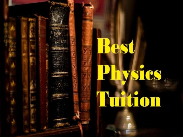 ABOUT US  Best Physics Tuition is an education centre that focuses exclusively on Physics tuition for A-level, O-level an...