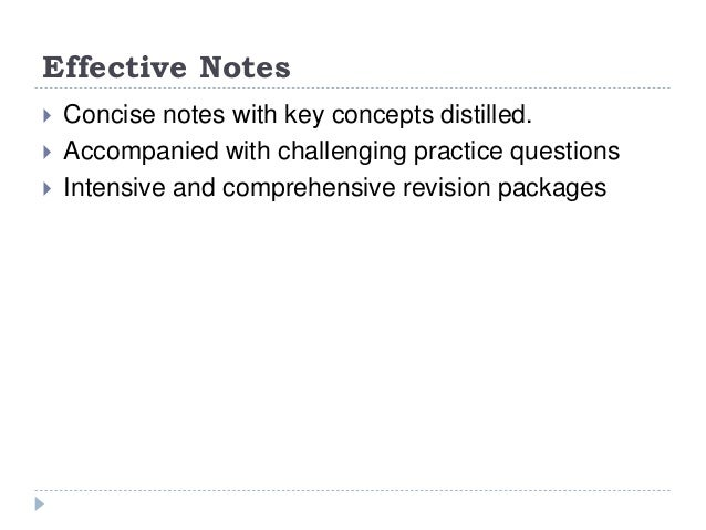 Effective Notes  Concise notes with key concepts distilled.  Accompanied with challenging practice questions  Intensive...