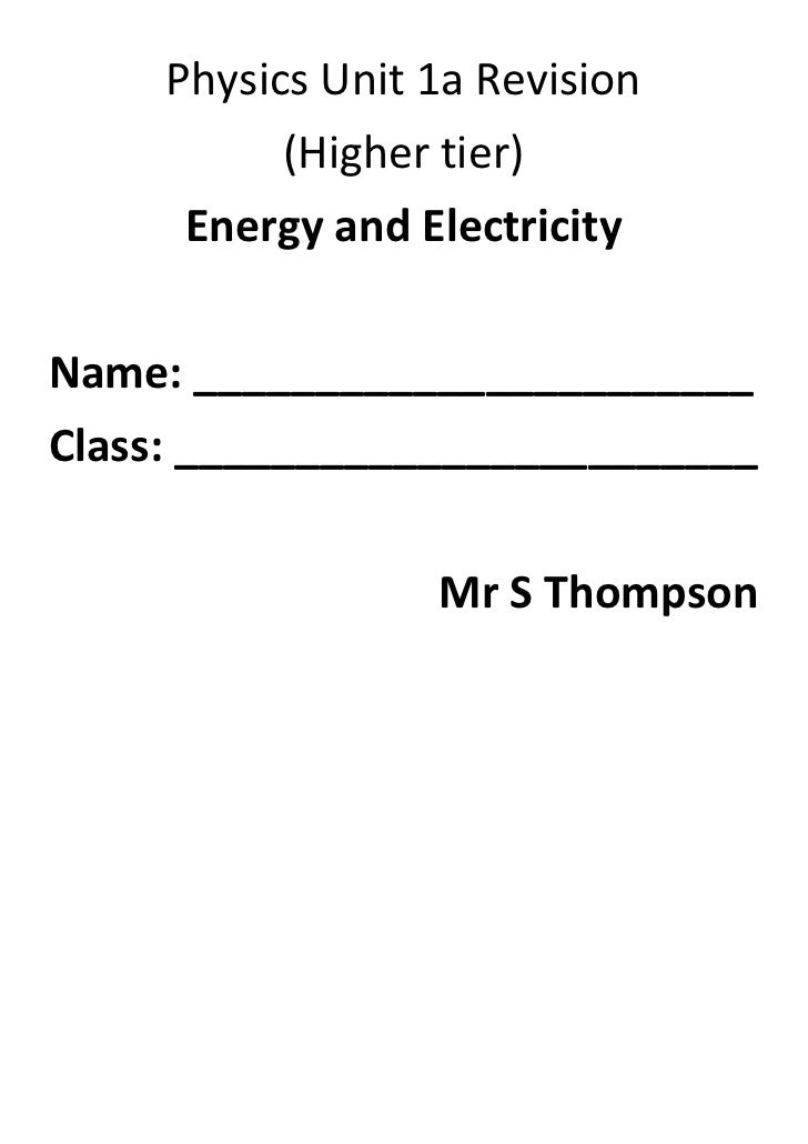 Physics Unit 1a Revision(Higher tier)Energy and ElectricityName: _______________________Class: ________________________Mr ...