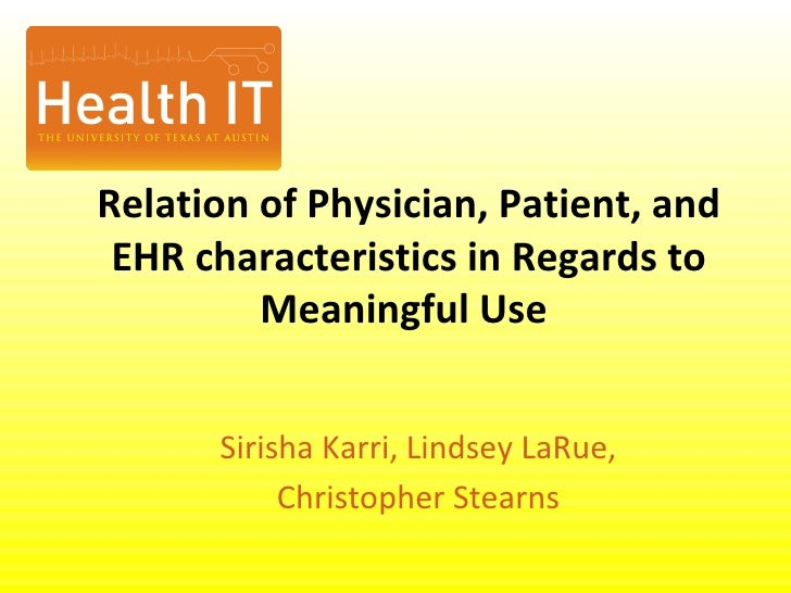 Relation of Physician, Patient, and EHR characteristics in Regards to Meaningful Use  Sirisha Karri, Lindsey LaRue, Christ...