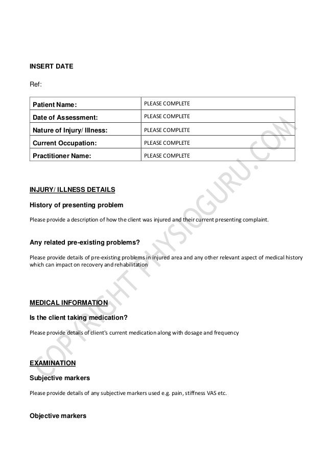 INSERT DATE Ref: Patient Name: PLEASE COMPLETE Date of Assessment: PLEASE COMPLETE Nature of Injury/ Illness: PLEASE COMPL...