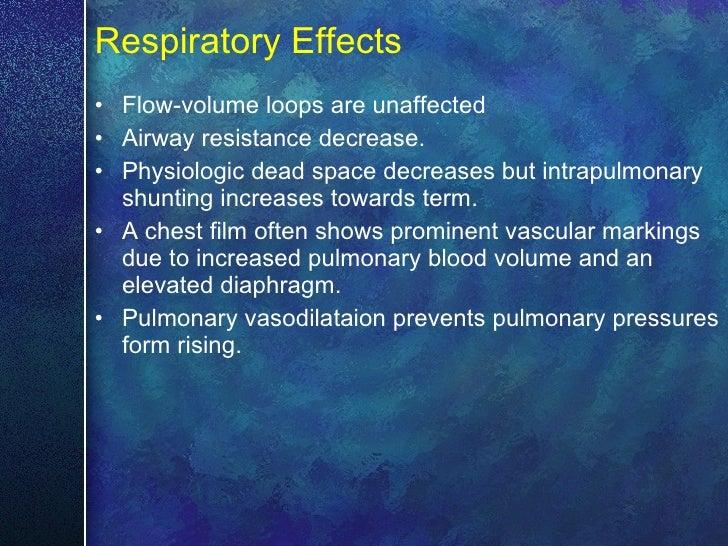 Respiratory Effects <ul><li>Flow-volume loops are unaffected </li></ul><ul><li>Airway resistance decrease. </li></ul><ul><...