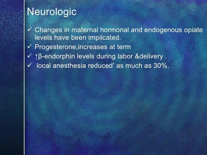 Neurologic <ul><li>Changes in maternal hormonal and endogenous opiate levels have been impilcated.  </li></ul><ul><li>Prog...