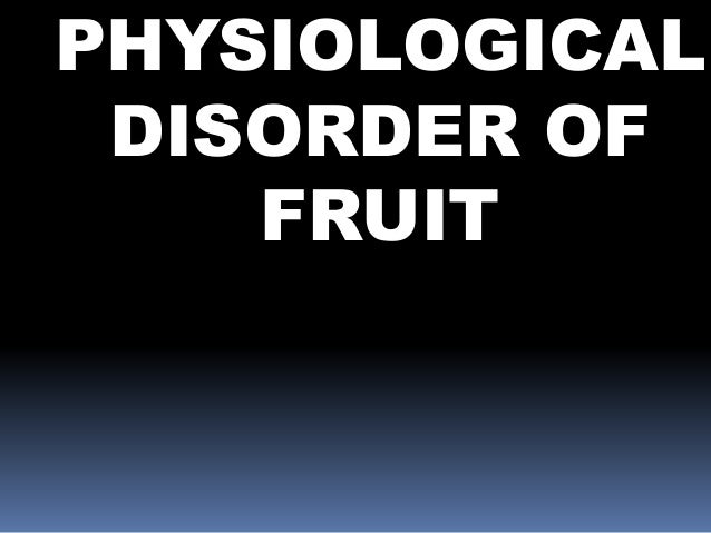 physiological disorder Physiological plant disorder jump to navigation jump to search  physiological plant disorders are caused by non-pathological conditions such as poor light, adverse weather, water-logging, phytotoxic compounds or a lack of nutrients, and affect the functioning of the plant system.