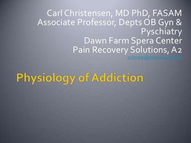 Carl Christensen, MD PhD, FASAMAssociate Professor, Depts OB Gyn &                          Pyschiatry            Dawn Far...