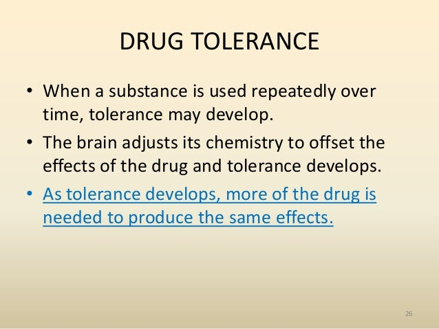 drug tolerance Chapter 13 -- drug action and addiction lecture 13a principles of drug action outline 1 the drug problem 2 routes of drug administration 3 mechanisms of.