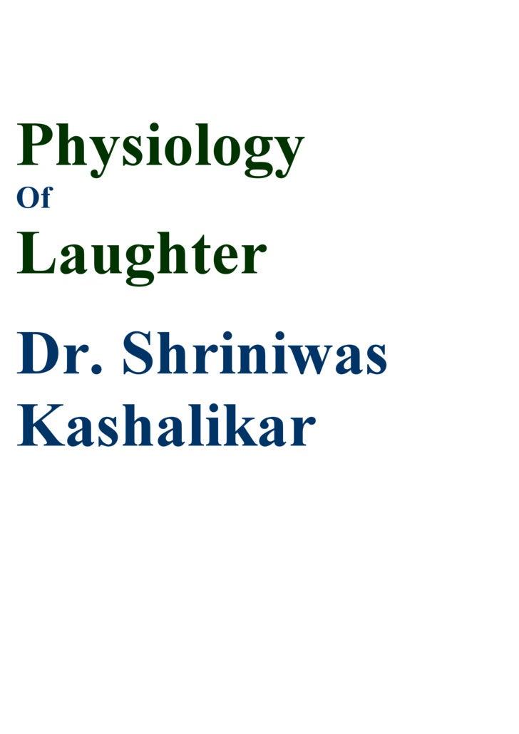 Physiology Of  Laughter Dr. Shriniwas Kashalikar