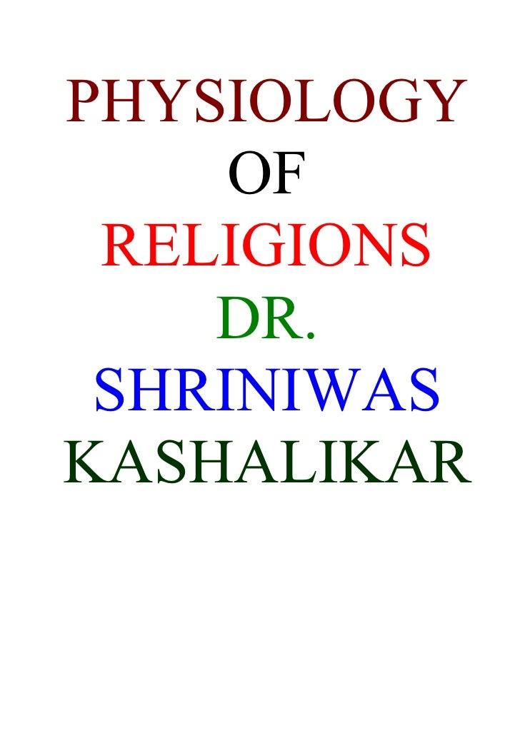 PHYSIOLOGY      OF  RELIGIONS     DR.  SHRINIWAS KASHALIKAR