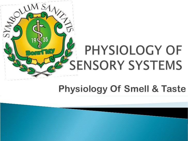 Physiology Of Smell & Taste
