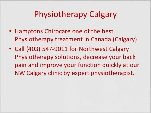 Physiotherapy Calgary • Hamptons Chirocare one of the best Physiotherapy treatment in Canada (Calgary) • Call (403) 547-90...