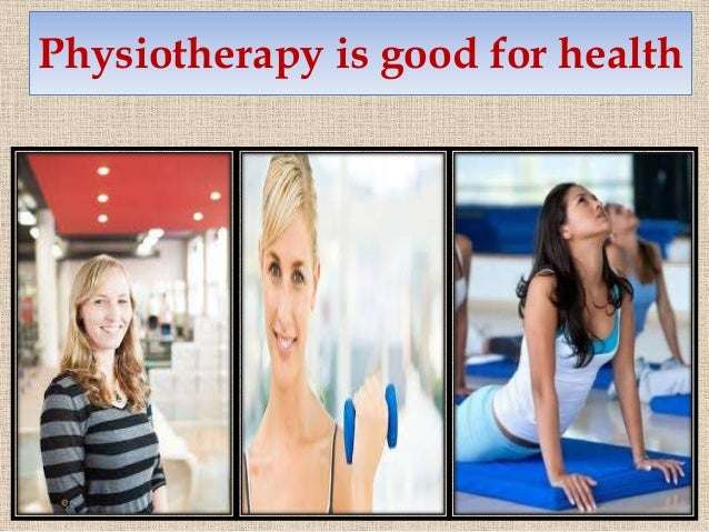 Physiotherapy is good for health