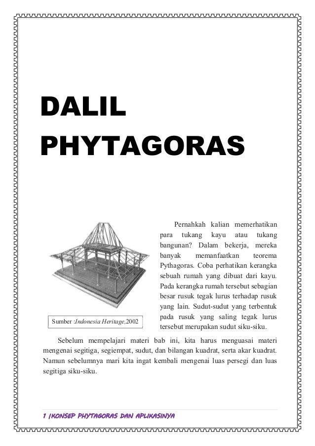 DALIL PHYTAGORAS  Sumber :Indonesia Heritage,2002  Pernahkah kalian memerhatikan para tukang kayu atau tukang bangunan? Da...