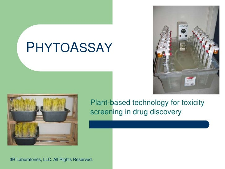 PHYTOASSAY<br />Plant-based technology for toxicity screening in drug discovery <br />3R Laboratories, LLC. All Rights Res...