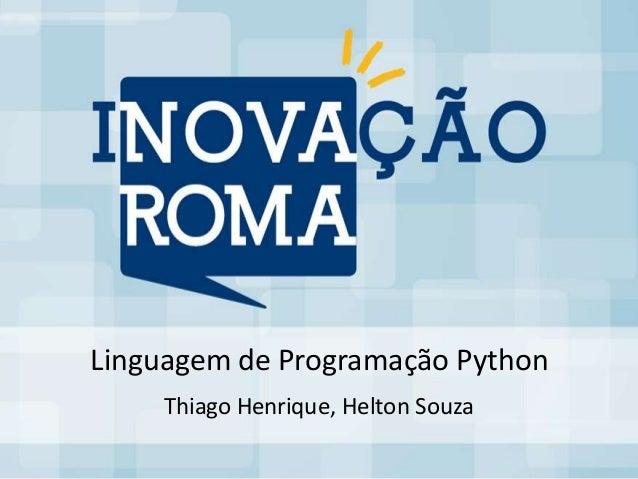 Linguagem de Programação Python    Thiago Henrique, Helton Souza