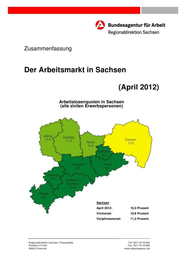 ZusammenfassungDer Arbeitsmarkt in Sachsen                                                            (April 2012)        ...