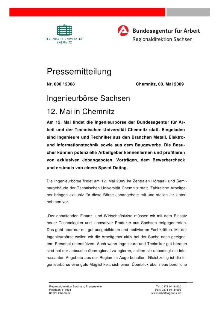 PressemitteilungNr. 000 / 2008                                   Chemnitz, 00. Mai 2009Ingenieurbörse Sachsen12. Mai in Ch...