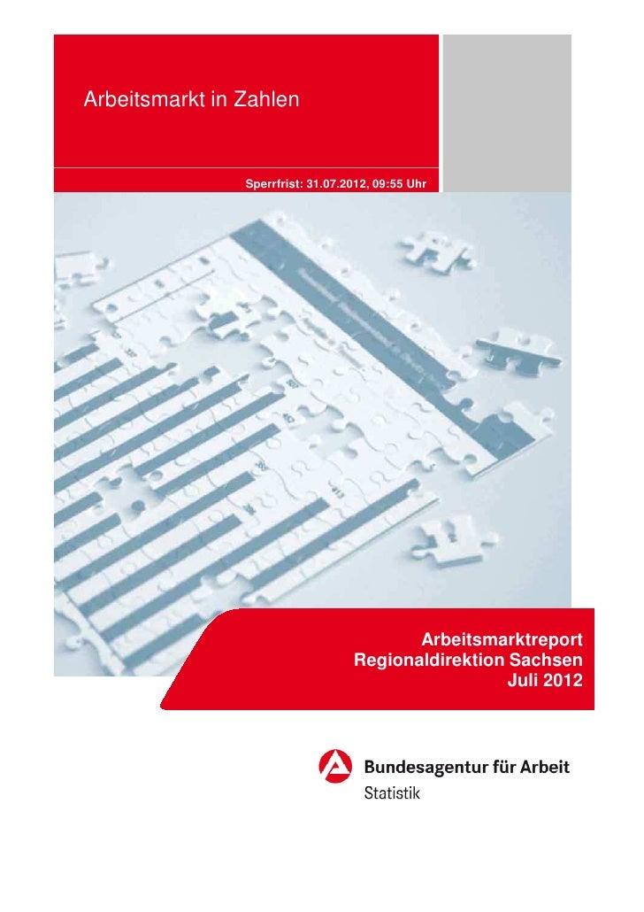 Arbeitsmarkt in Zahlen                Sperrfrist: 31.07.2012, 09:55 Uhr                                          Arbeitsma...