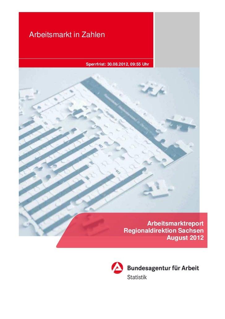 Arbeitsmarkt in Zahlen                Sperrfrist: 30.08.2012, 09:55 Uhr                                          Arbeitsma...