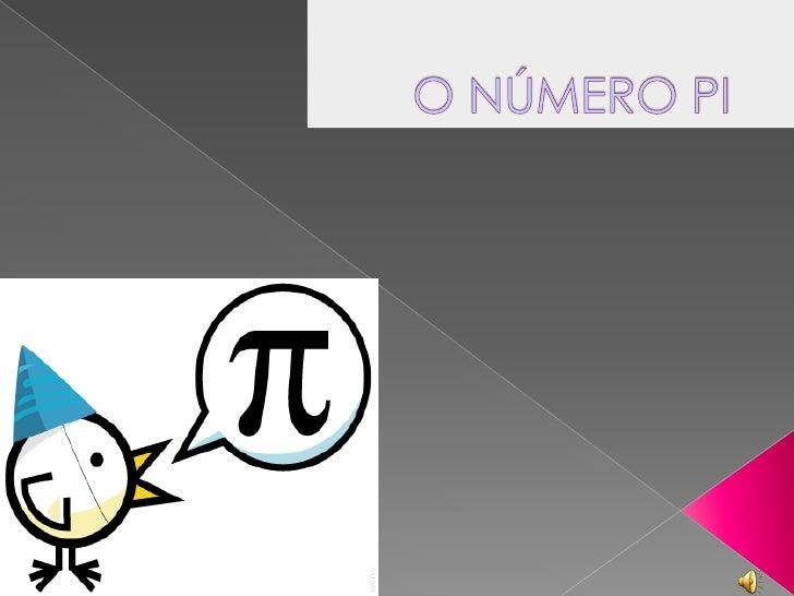 O NÚMERO PI   <br />