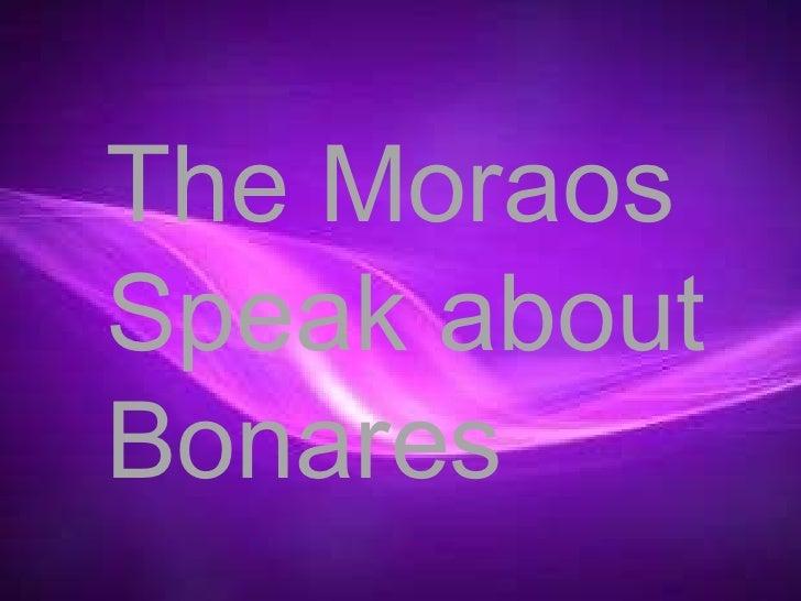 The Moraos Speak about Bonares