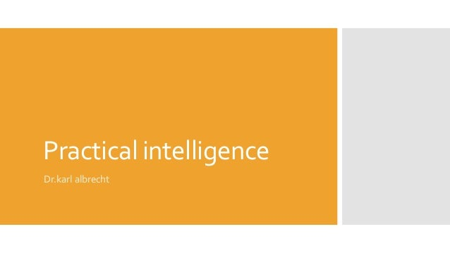 Practical intelligence Dr.karl albrecht