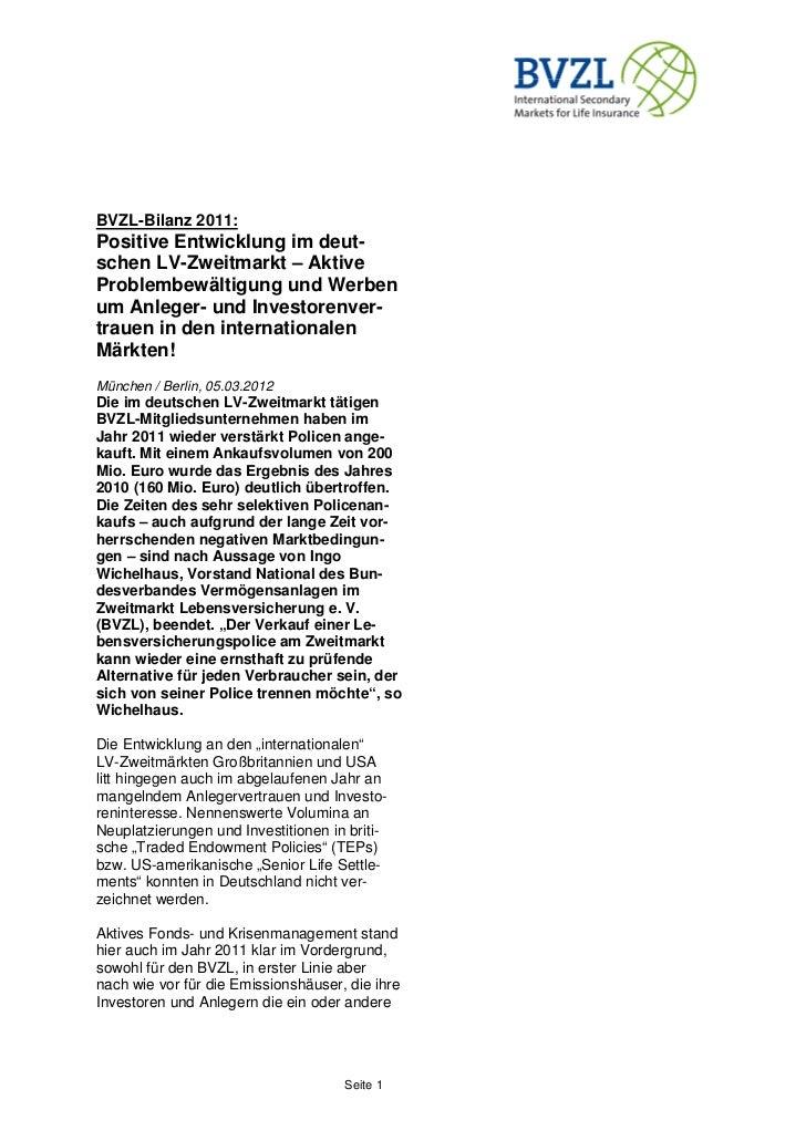 BVZL-Bilanz 2011:Positive Entwicklung im deut-schen LV-Zweitmarkt – AktiveProblembewältigung und Werbenum Anleger- und Inv...