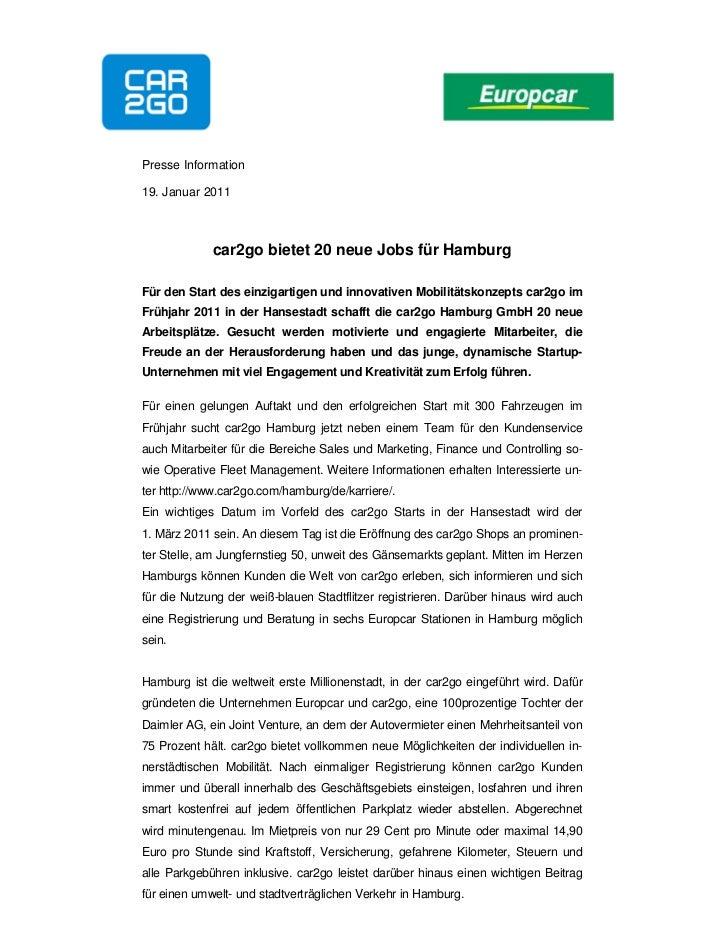 Presse Information19. Januar 2011             car2go bietet 20 neue Jobs für HamburgFür den Start des einzigartigen und in...