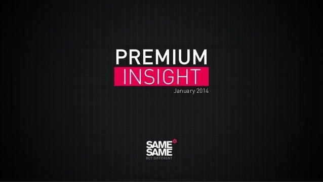 PREMIUM INSIGHT  January 2014