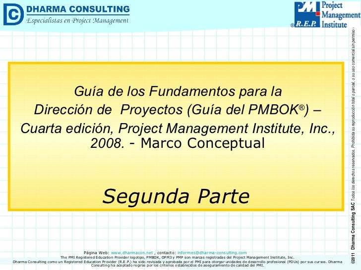 Segunda Parte Guía de los Fundamentos para la Dirección de  Proyectos (Guía del PMBOK ® ) –  Cuarta edición, Project Manag...