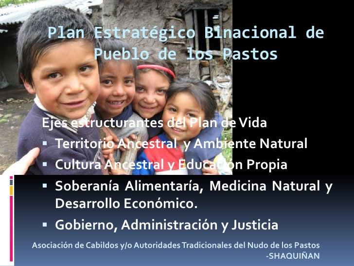 Plan Estratégico Binacional de Pueblo de los Pastos<br />Ejes estructurantes del Plan de Vida<br />Territorio Ancestral  y...