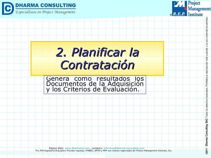 2. Planificar la Contratación Genera como resultados los Documentos de la Adquisición y los Criterios de Evaluación.
