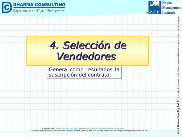 Genera como resultados la suscripción del contrato. 4. Selección de Vendedores
