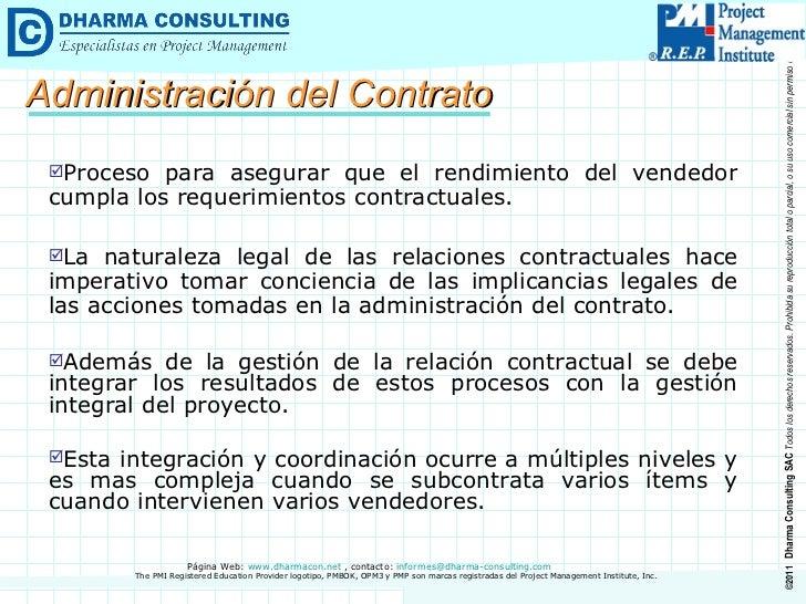 <ul><li>Proceso para asegurar que el rendimiento del vendedor cumpla los requerimientos contractuales. </li></ul><ul><li>L...