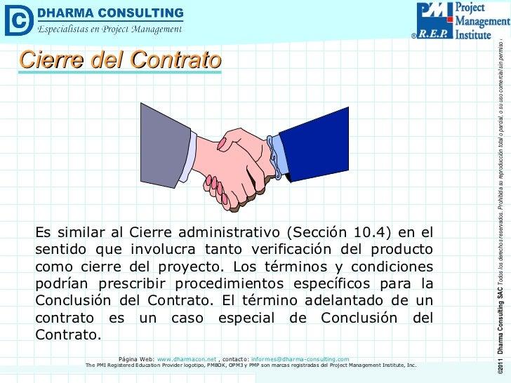 Es similar al Cierre administrativo (Sección 10.4) en el sentido que involucra tanto verificación del producto como cierre...
