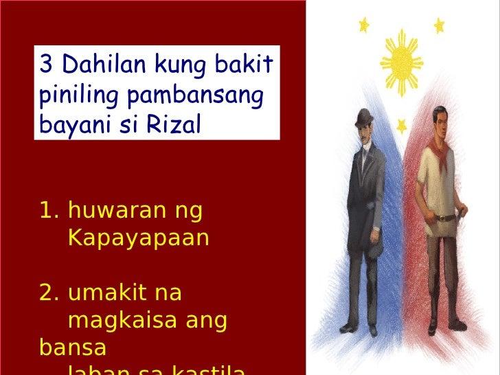 3 Dahilan kung bakitpiniling pambansangbayani si Rizal1. huwaran ng   Kapayapaan2. umakit na   magkaisa angbansa