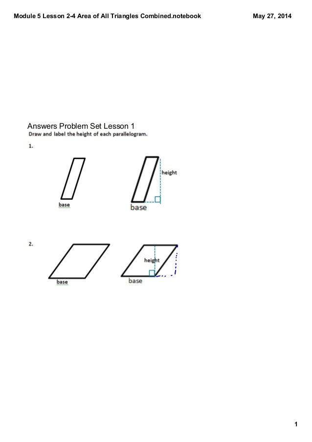 Module 5 Lesson 2­4 Area of All Triangles Combined.notebook 1 May 27, 2014 Answers Problem Set Lesson 1