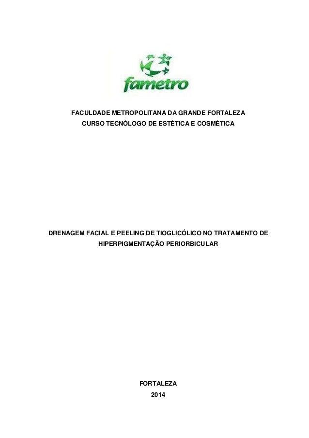 FACULDADE METROPOLITANA DA GRANDE FORTALEZA CURSO TECNÓLOGO DE ESTÉTICA E COSMÉTICA DRENAGEM FACIAL E PEELING DE TIOGLICÓL...