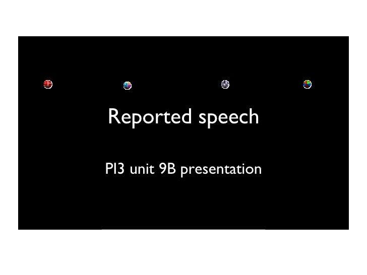 Reported speech PI3 unit 9B presentation